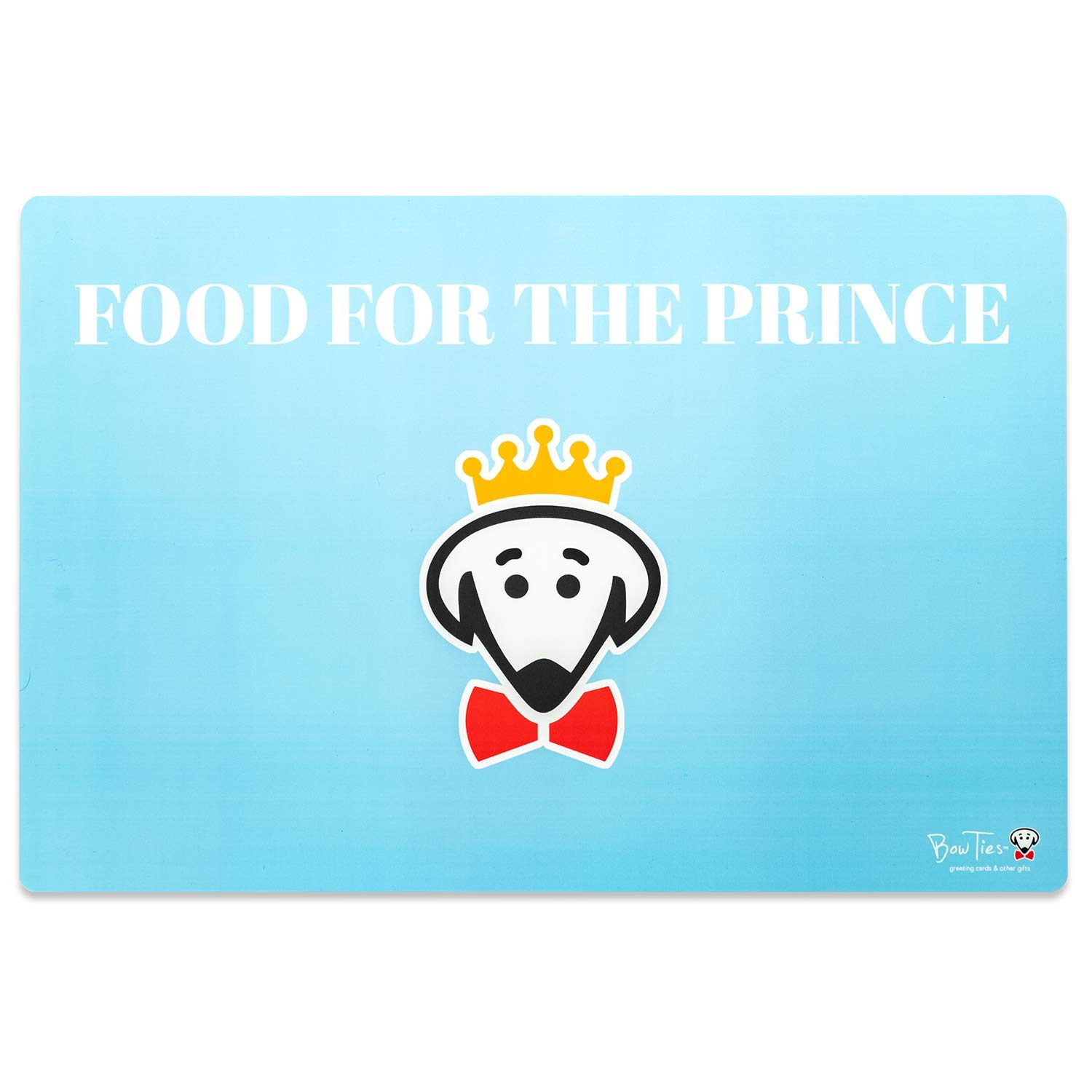 The Prince Dines Here pet mat (Food for the Prince on back) by Beau Tyler