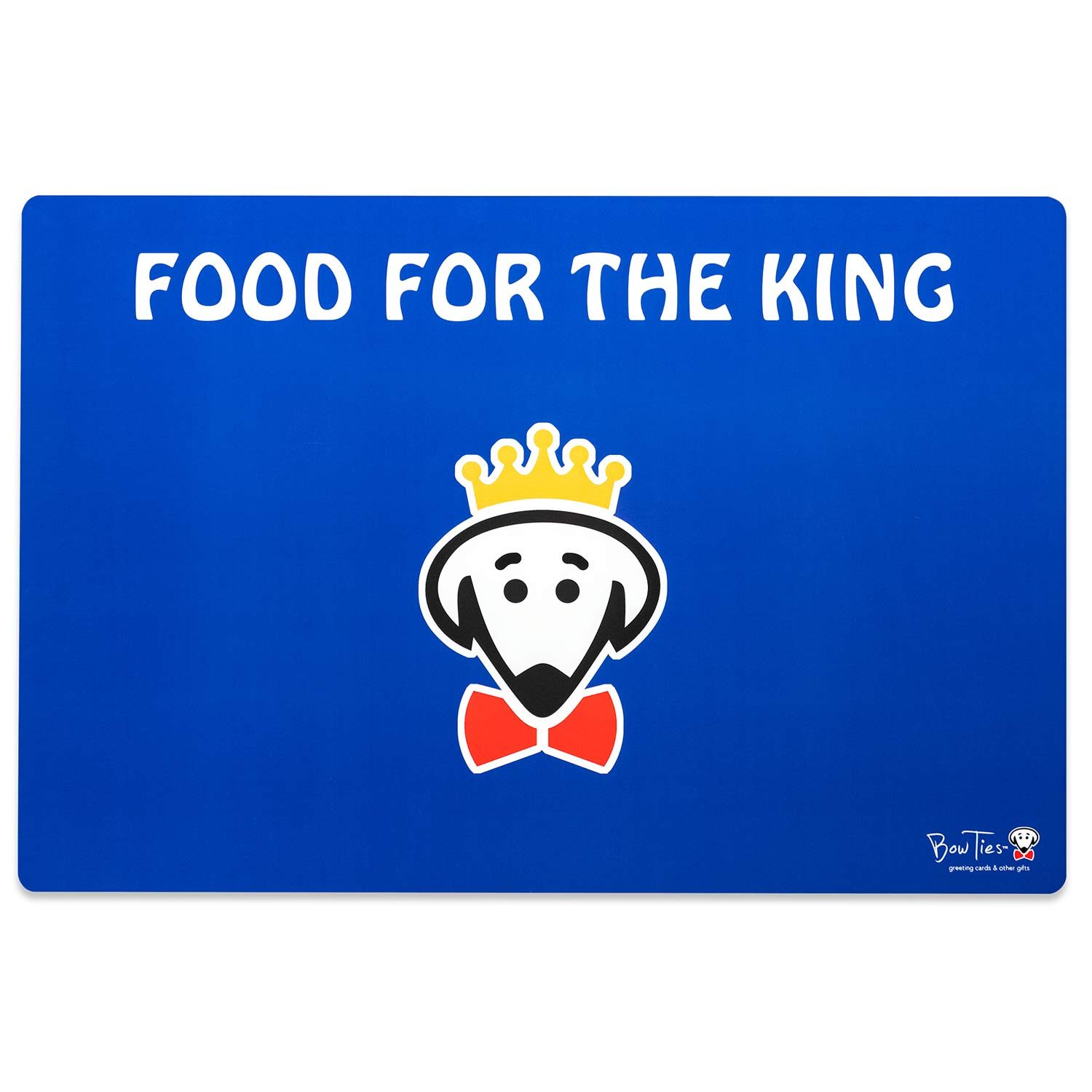 The King Dines Here pet mat (Food for the King on back) by Beau Tyler