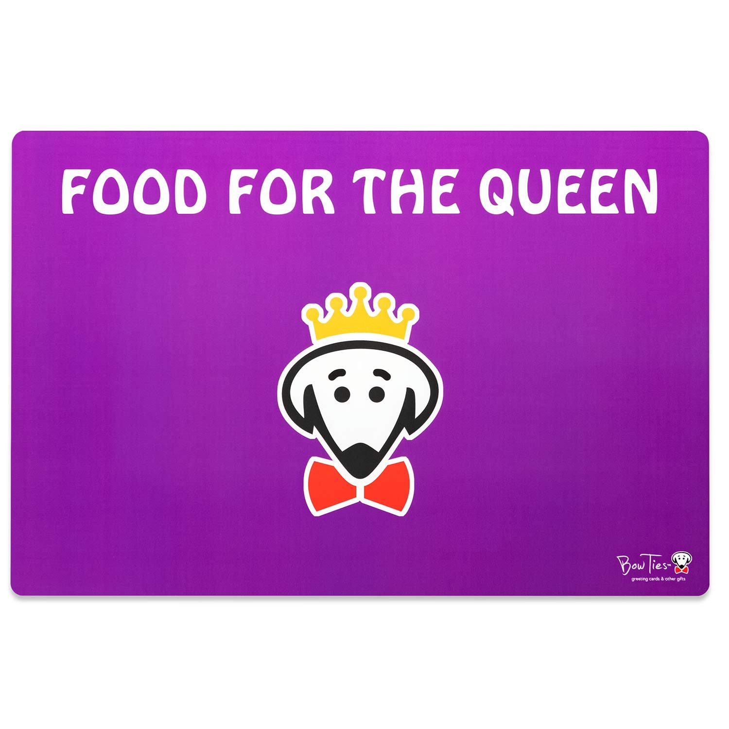 The Queen Dines Here pet mat (Food for the Queen on back) by Beau Tyler
