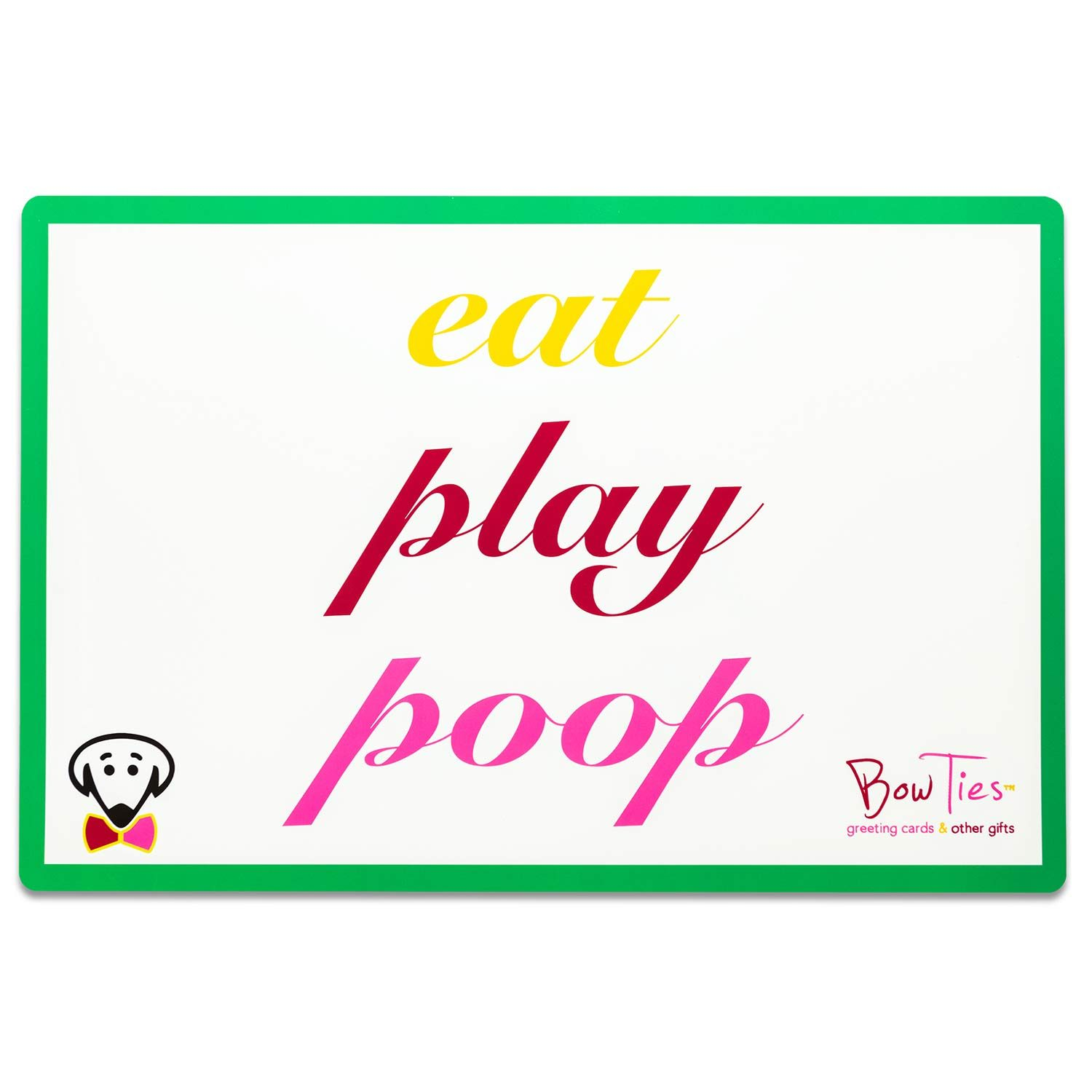 Eat Play Love pet mat (Eat Play Poop on back) by Beau Tyler